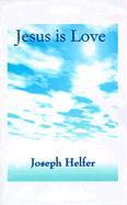 Jesus is Love - Helfer, Joseph