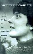 My View is Incomplete: Selected Writings