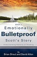 Emotionally Bulletproof Scott's Story - Book 3