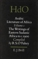 Arabic Literature of Africa, Volume 1 the Writings of Eastern Sudanic Africa to C. 1900
