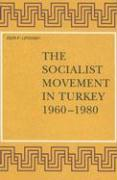 The Socialist Movement in Turkey 1960-1980 (Social, Economic and Political Studies of the Middle East, Vol 45, Band 45)