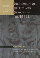 Dictionary of Deities and Demons in the Bible: Second Extensively Revised Edition (Brill-Eerdmans publication)
