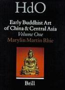 Early Buddhist Art of China and Central Asia, Volume 1 (HANDBOOK OF ORIENTAL STUDIES/HANDBUCH DER ORIENTALISTIK)