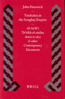 Timbuktu and the Songhay Empire: Al-Sa'di's Ta'rikh Al-Sudan Down to 1613 and Other Contemporary Documents: 27 (Islamic History and Civilization)