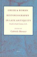 Greek and Roman Historiography in Late Antiquity: Fourth to Sixth Century A.D.