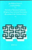 Portraits of Spiritual Authority: Religious Power in Early Christianity, Byzantium and the Christian Orient (Religions in the Graeco-roman World)