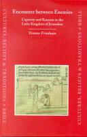 Cultures, Beliefs and Traditions. Medieval and Early Modern Peoples, Encounter Between Enemies: Captivity and Ransom in the Latin Kingdom of Jerusalem