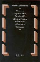 Women in Ugarit and Israel: Their Social and Religious Position in the Context of the Ancient Near East (Oudtestamentische Studien)