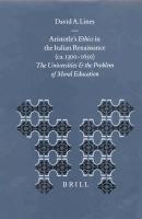 Aristotle's Ethics in the Italian Renaissance (ca. 1300-1650)