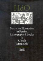 Narrative Illustration in Persian Lithographed Books (Handbook of Oriental studies: Part 6 Middle East): 60 (Handbook of Oriental Studies: Section 1, the Near & Middle East)