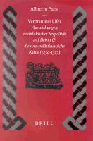 Verbranntes Ufer: Auswirkungen mamlukischer Seepolitik auf Beirut und die syro-palastinensische Kuste (1250-1517) Albrecht Fuess Author
