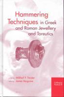 Hammering Techniques in Greek and Roman Jewellery and Toreutics (Colloquia Pontica)