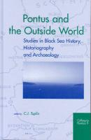 Pontus and the outside World: Studies in Black Sea History, Historiography and Archaeology (Colloquia pontica): 9