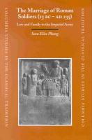 The Marriage of Roman Soldiers (13 B.C. - A.D. 235): Law and Family in the Imperial Army: 24 (Columbia Studies in the Classical Tradition)