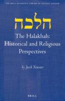 The Halakhah: Historical and Religious Perspectives: Religious and Historical Perspectives (Brill Reference Library of Judaism)