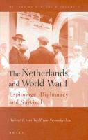The Netherlands and World War I: Espionage, Diplomacy and Survival