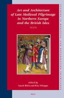 Art and Architecture of Late Medieval Pilgrimage in Northern Europe and the British Isles (2 Vols.)