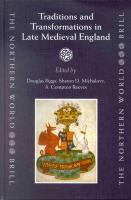 Traditions and Transformations in Late Medieval England (Northern World)