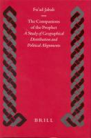 The Companions of the Prophet: A Study of Geographical Distribution and Political Alignments Fu'ad Jabali Author