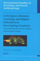 Cyberspace, Distance Learning, and Higher Education in Developing Countries: Old and Emergent Issues of Access, Pedagogy, and Knowledge Production ... Sociology and Social Anthropology, Band 94)