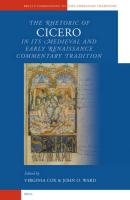 The Rhetoric of Cicero in its Medieval and Early Renaissance Commentary Tradition