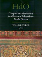 Corpus Inscriptionum Arabicarum Palaestinae, Volume Three: -D-F- (Handbook of Oriental Studies: Section 1; The Near and Middle East)
