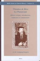 Theodore De Beze Le Passavant: Adition Critique, Introduction, Traduction ET Commentaire: 22 (Brill's Series in Church History) (Brill's Church History)