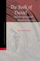 The Book of Daniel and the Apocryphal Daniel Literature (STUDIA IN VETERIS TESTAMENTI PSEUDEPIGRAPHA, Band 20)