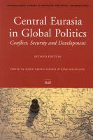 Central Eurasia in Global Politics: Conflict, Security, and Development, Second Edition (INTERNATIONAL STUDIES IN SOCIOLOGY AND SOCIAL ANTHROPOLOGY, V. 92, Band 92)