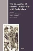 The Encounter of Eastern Christianity with Early Islam: 5 (History of Christian-Muslim Relations)