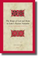 The Reign of God and Rome in Luke's Passion Narrative: An East Asian Global Perspective