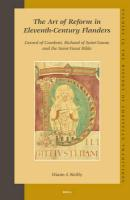 The Art of Reform in Eleventh-Century Flanders: Gerard of Cambrai, Richard of Saint-Vanne and the Saint-Vaast Bible (Studies in the History of Christian Thought, Band 128)