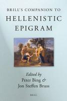 Brill's Companion to Hellenistic Epigram: Down to Philip (Brill's Companions in Classical Studies)