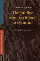 The Jubilee from Leviticus to Qumran: A History of Interpretation (SUPPLEMENTS TO VETUS TESTAMENTUM, Band 115)