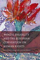 Mental Disability and the European Convention on Human Rights