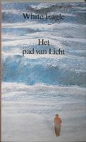 Het pad van licht / druk 1 - White Eagle; S., W.
