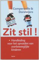 Zit stil ! / druk 1 - Compernolle, T.; Doreleijers, T.