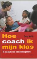 Hoe coach ik mijn klas ? / druk 1 - Wyffels, D.