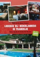 Logeren bij Nederlanders in Frankrijk / druk 1: thuis in la douce France
