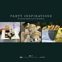 Party Inspirations: The Most Beautiful Ideas for Your Dream Party - Claessens, Bart