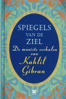 Spiegels van de ziel / druk 10 - Gibran, K.