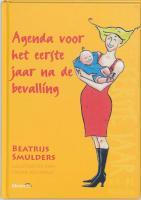 Agenda voor het eerste jaar na de bevalling / druk 3 - Smulders, B.