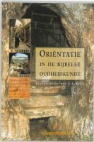 Orientatie in de bijbelse oudheidkunde / druk 1