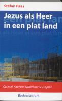 Jezus als Heer in een plat land: op zoek naar een Nederlands evangelie