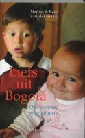 Liefs uit Bogota / druk 1 - Staaij, M. van der; Staaij, K. van der