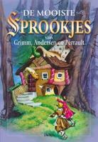 De mooiste sprookjes van Grimm, Andersen en Perrault / druk 1
