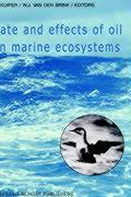 Fate and Effects of Oil in Marine Ecosystems: Proceedings of the Conference on Oil Pollution Organized under the auspices of the International ... The Netherlands, 23–27 February