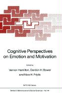 Cognitive Perspectives on Emotion and Motivation
