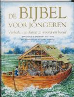 De bijbel voor jongeren: verhalen en feiten in woord en beeld