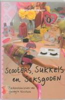 Scooters, sukkels en Seksgoden / druk 1 - Rennison, L.